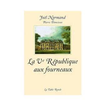 La Ve Republique Aux Fourneaux Les Memoires Du Chef Des Cuisines De Lelysee