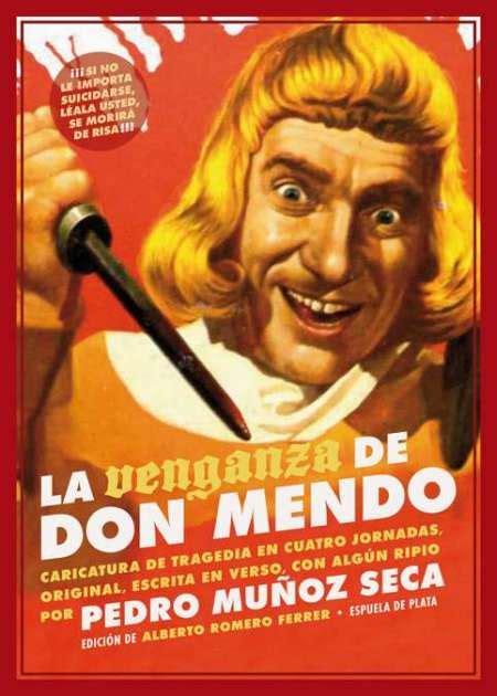 La Venganza De Don Mendo Las 25 Mejores Obras Del Teatro Espanol