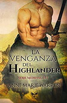 La Venganza Del Highlander Serie Medieval No 3