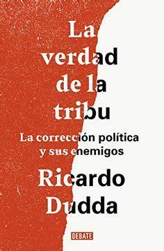 La Verdad De La Tribu La Correccion Politica Y Sus Enemigos