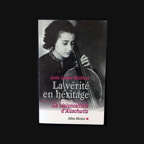 La Verite En Heritage La Violoncelliste D Auschwitz