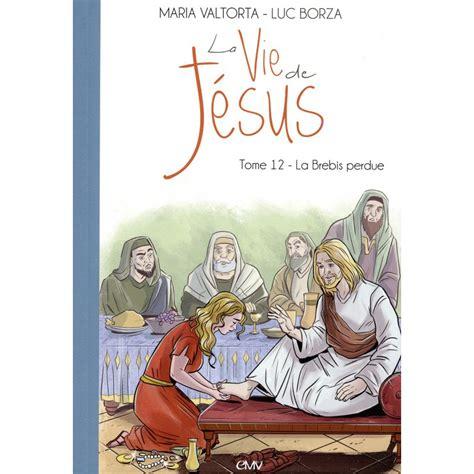 La Vie De Jesus Tome 12 La Brebis Perdue