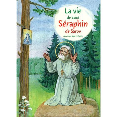 La Vie De Saint Seraphin De Sarov Racontee Aux Enfants