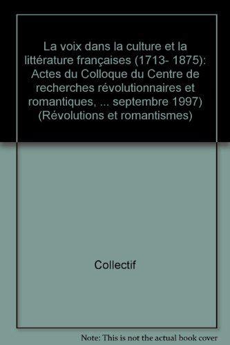 La Voix Dans La Culture Et La Litterature Francaises 1713 1875