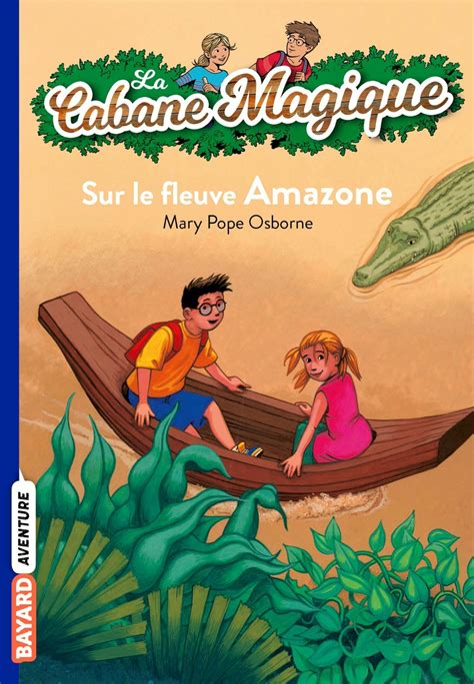 La cabane magique, Tome 05: Sur le fleuve Amazone