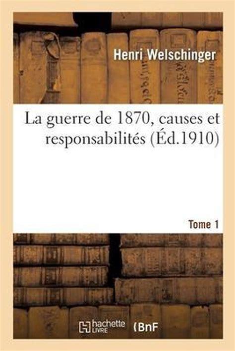 La guerre de 1870. causes et responsabilités.