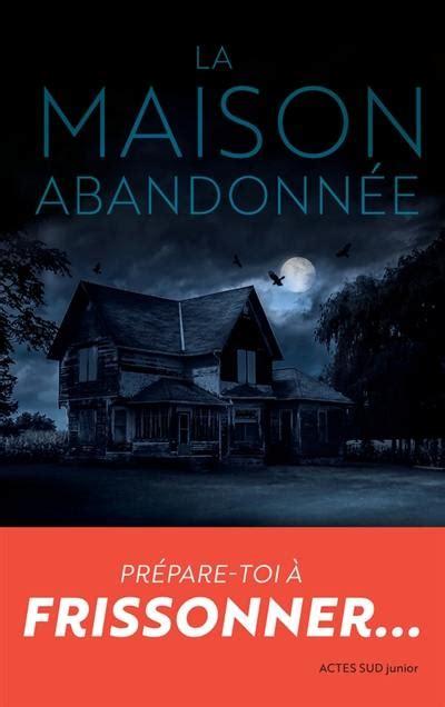 La maison abandonnée (2018)