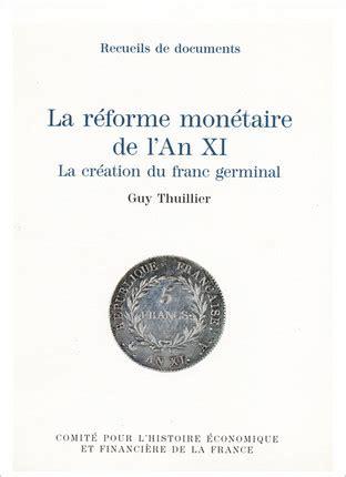 La réforme monétaire de l'an XI La création du franc germinal