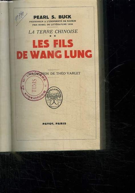 La terre chinoise - les fils de wang lung payot 1948