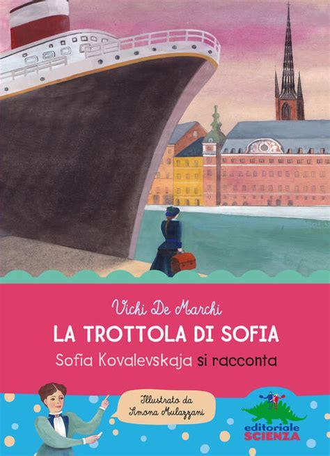La trottola di Sofia: Sofia Kovalevskaja si racconta