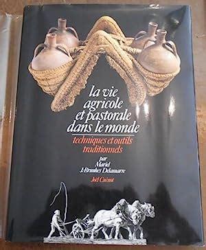 La vie agricole et traditionnelle dans le monde - techniques et outils traditionnels