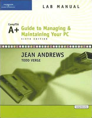 Lab Manual For Andrews A Guide To Managing And Maintaining Your Pc Comprehensive 6th