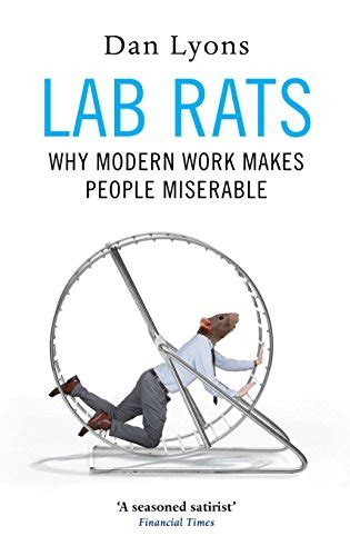 Lab Rats Why Modern Work Makes People Miserable