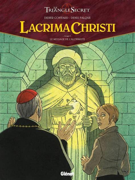 Lacrima Christi Tome 05 Le Message De L Alchimiste