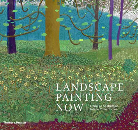 Landscape Painting Now From Pop Abstraction To New Romanticism