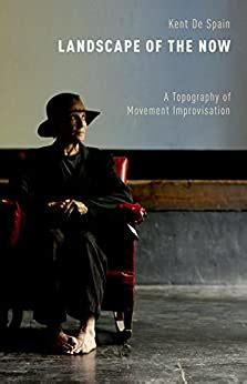 Landscape of the Now: A Topography Of Movement Improvisation