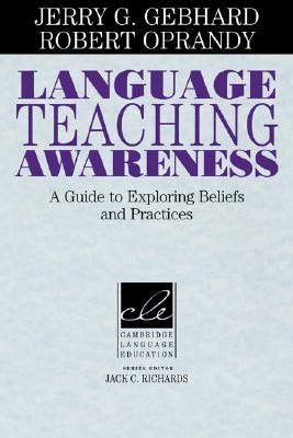 Language Teaching Awareness A Guide To Exploring Beliefs And Practices Cambridge Language Education