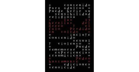 Las 13 Herejias Del Greco Y El Falo Perdido En Toledo