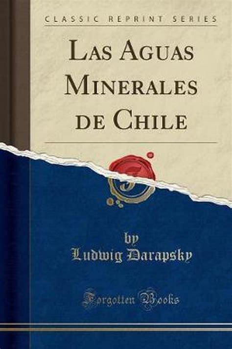 Las Aguas Minerales De Chile Classic Reprint