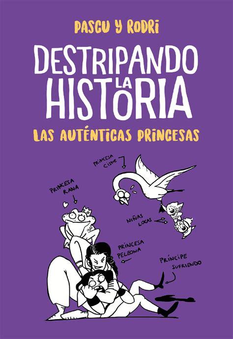 Las Autenticas Princesas Destripando La Historia