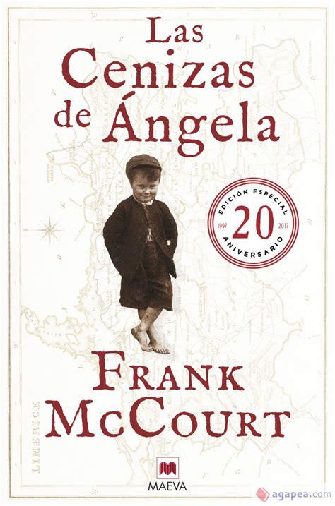 Las Cenizas De Angela 20 Aniversario Frank Mccourt