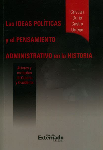 Las Ideas Politicas Y El Pensamiento Administrativo En La Historia