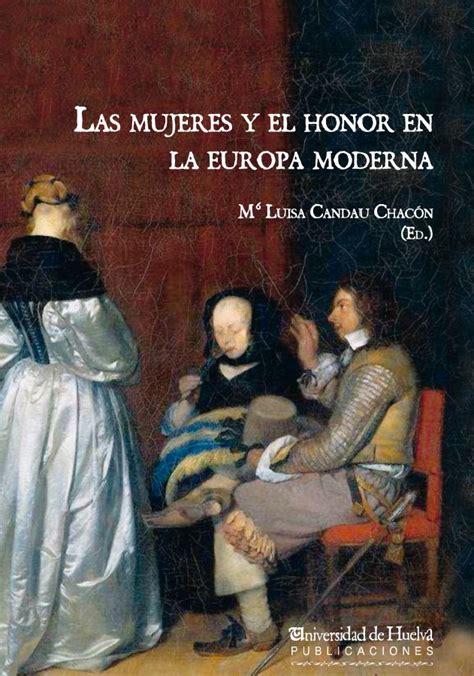 Las Mujeres Y El Honor En La Europa Moderna 189 Colectanea