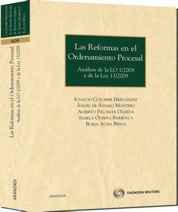 Las Reformas En El Ordenamiento Procesal Analisis De La Lo 1 2009 Y De La Ley 13 2009 Monografia