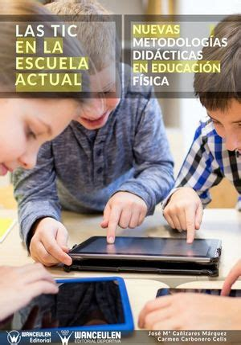 Las Tic En La Escuela Actual Nuevas Metodologias Didacticas En Educacion Fisica