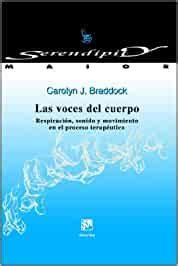 Las Voces Del Cuerpo Respiracion Sonido Y Movimiento En El Proceso Terapeutico Serendipity Maior