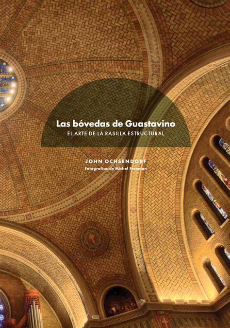 Las bóvedas de Guastavino: El arte de la rasilla estructural