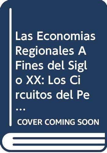Las economías regionales a fines del siglo XX: Los circuitos del petróleo, del carbón y del azúcar