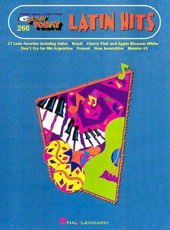 Latin Hits E Z Play Today Volume 266