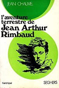 Laventure Terrestre De Jean Arthur Rimbaud