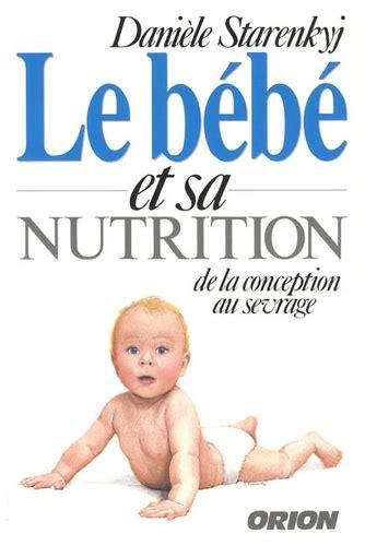 Le Bebe Et Sa Nutrition De La Conception Au Sevrage