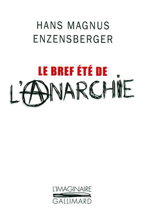 Le Bref Ete De L Anarchie La Vie Et La Mort De Buenaventura Durruti