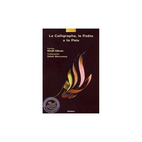 Le Calligraphe Le Poete Et La Paix