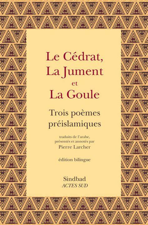 Le Cedrat La Jument Et La Goule Trois Poemes Preislamiques