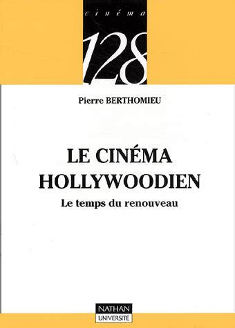 Le Cinema Hollywoodien Le Temps Du Renouveau