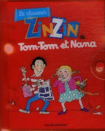 Le Classeur Zinzin De Tom Tom Et Nana
