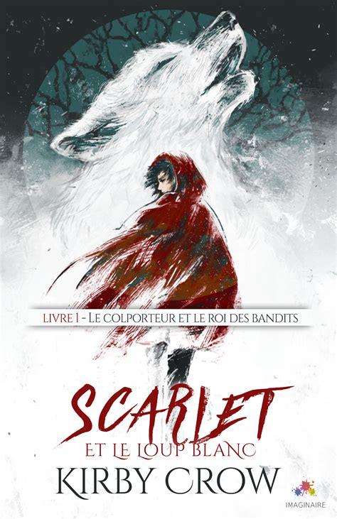 Le Colporteur Et Le Roi Des Bandits Scarlet Et Le Loup Blanc 1