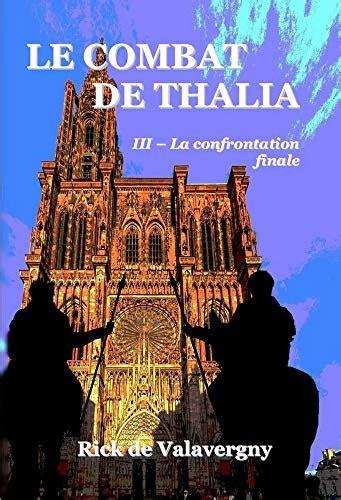Le Combat De Thalia Iii Tome 3 La Confrontation Finale