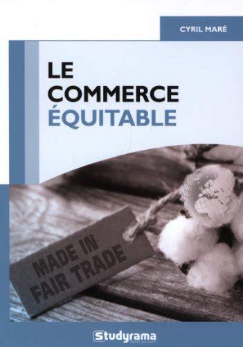 Le Commerce Equitable Un Mouvement Ethique Table