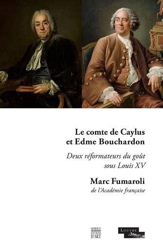 Le Comte De Caylus Et Edme Bouchardon Deux Reformateurs Du Gout Sous Louis Xv