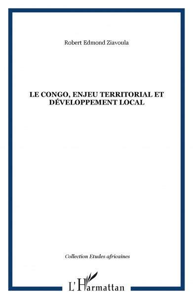 Le Congo Enjeu Territorial Et Developpement Local