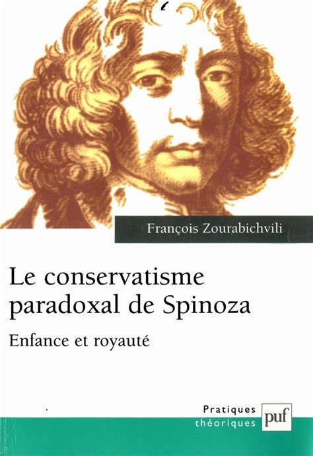 Le Conservatisme Paradoxal De Spinoza Enfance Et Royaute