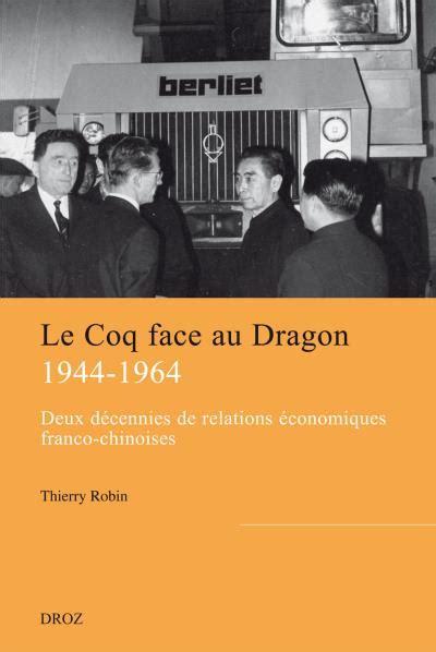 Le Coq Face au Dragon. Deux Decennies de Relations Economiques Franco-Chinoises