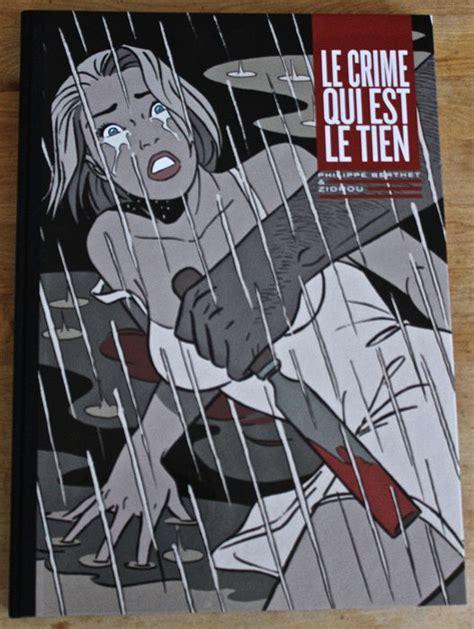 Le Crime Qui Est Le Tien Tome 1 Crime Qui Est Le Tien Le One Shot