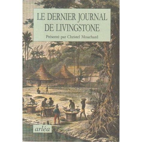 Le Dernier Journal de Livingstone: 1866-1873
