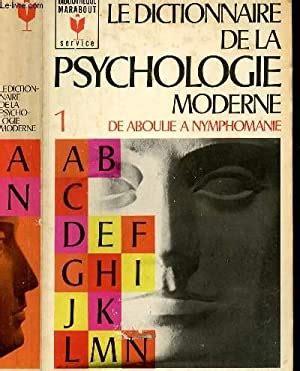 Le Dictionnaire De Psychologie Moderne - Tome 1 - De ABOULIE à NYMPHOMANE